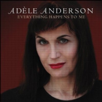 Adele Anderson Everything Happens To Me CD